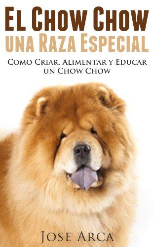 El Chow Chow, una Raza Especial