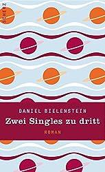 Zwei Singles zu dritt: Roman