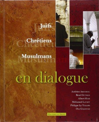 Juifs, Chrétiens, Musulmans en dialogue