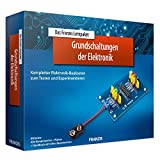 Das Franzis Lernpaket Grundschaltungen der Elektronik: Kompletter Elektronik-Baukasten zum Testen und Experimentieren