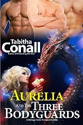 Aurelia and the Three Bodyguards (The Romantic Fairy Tale Series Book 1) (English Edition)