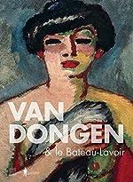 Van Dongen & le Bateau-Lavoir de Anita Hopmans