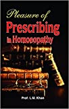 Pleasure Of Prescribing in homoeopathy