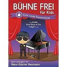 Buhne Frei Fur Kids - Echt Coole Klavierstücke: Sammelband für Klavier