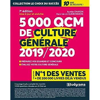 5 000 QCM de culture générale - Edition 2019/2020 - 25 thèmes abordés - Préparez vos examens et concours - Evaluez votre culture générale