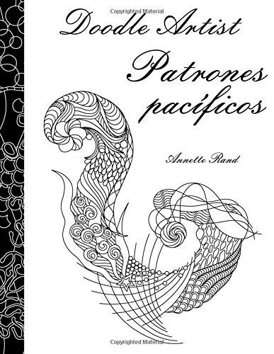 Doodle Artist - Patrones pacíficos: Un libro para colorear adultos