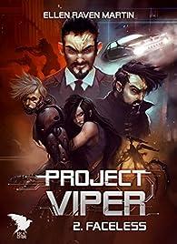 Project Viper, tome 2 : Faceless par Ellen Raven Martin