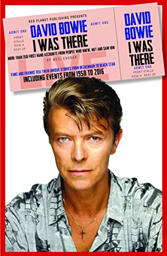 David Bowie I was There: More than 350 first-hand accounts from people who knew, met or saw him