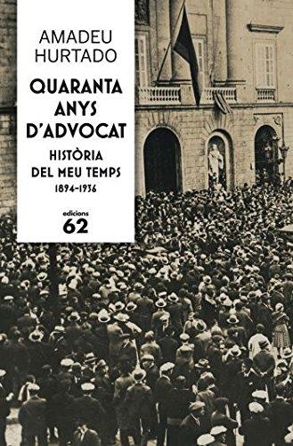 Portada del libro Quaranta anys d'advocat: Història del meu temps 1894-1936 (Biografies i memòries)