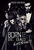 Born to be Bad: Entfesselt (Die Black-Bones-Reihe 3)