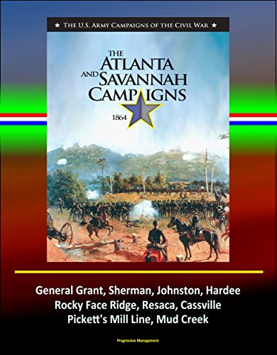 the-atlanta-and-savannah-campaigns-1864-the-us-army-campaigns-of-the-civil-war-general-grant-sherman