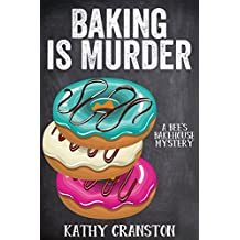 Baking is Murder (Bee's Bakehouse Mysteries Book 1) (English Edition)