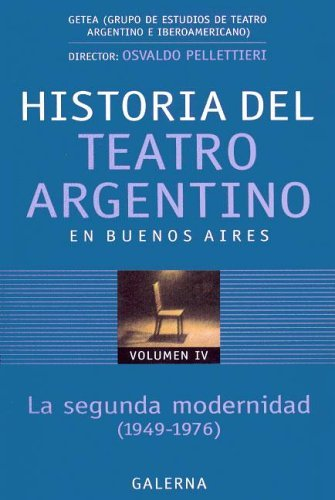 Historia del Teatro Argentino En Buenos Aires por Osvaldo Pellettieri