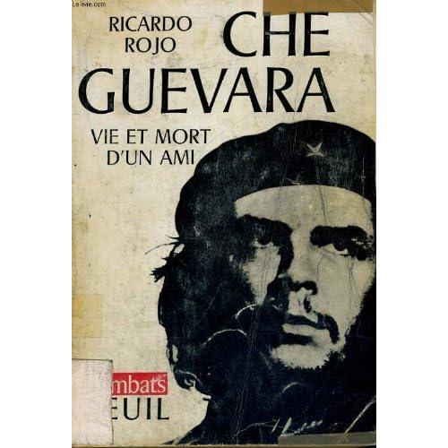 Che Guevara, vie et mort d'un ami. Editions du Seuil. Combats. 1968. Broché. 216 pages. Couverture défraîchie. (Che Guevara, Cuba, Argentine)