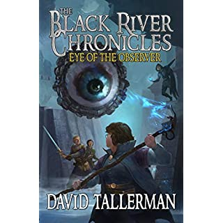 The Black River Chronicles: Eye of the Observer (Black River Academy Book 3) (English Edition)