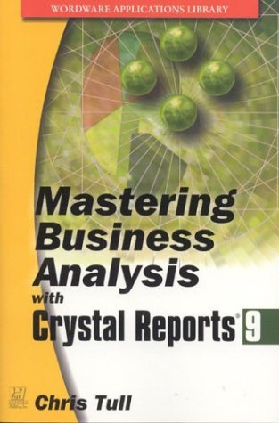 Mastering Business Analysis with Crystal Reports 9 (Wordware Applications Library) by Chris Tull (2003-09-05)