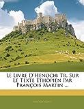 Le Livre D'Henoch: Tr. Sur Le Texte Ethopien Par Francois Martin ...