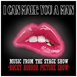 I Can Make You A Man (Music from the Stage Show 'Rocky Horror Picture Show')