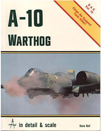 A-10 Warthog in detail & scale - D&S Vol. 19 by Dana Bell (1988-11-02)
