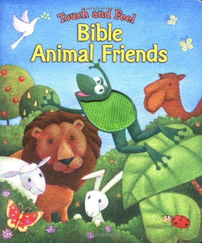 Touch and Feel Bible Animal Friends by Allia Zobel Nolan (2004-12-22)