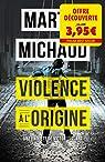 Violence à l'origine par Michaud
