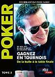 Image de Poker - Gagnez en tournois : de la bulle à la table finale : Tome 2 (MI.POLE POKER)
