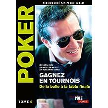Poker - Gagnez en tournois : de la bulle à la table finale : Tome 2 (MI.POLE POKER)