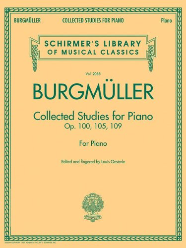 Johann Friedrich Burgmuller: Collected Studies for Piano - Op.100, Op.105, Op.109 Piano (Schirmer's Library of Musical Classics)