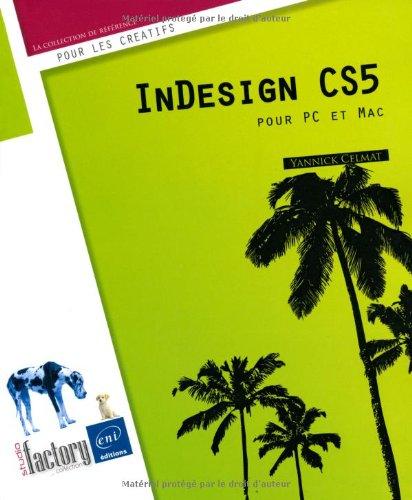 InDesign CS5 - pour PC/Mac par Yannick Celmat