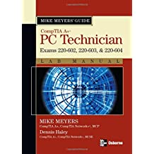 Mike Meyers' A+ Guide: PC Technician Lab Manual (Exams 220-602, 220-603, 220-604) (Mike Meyers' Guides)