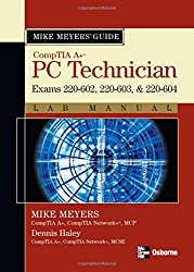 Mike Meyers' A+ Guide: PC Technician Lab Manual (Exams 220-602, 220-603, & 220-604) (Mike Meyers' Guides)