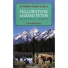 Outdoor Family Guide to Yellowstone and Grand Teton (Outdoor Family Guides)