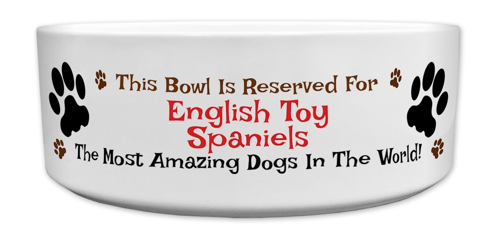 'This Bowl Is Reserved For English Toy Spaniels, The Most Amazing Dogs In The World!', Fun Dog Breed Specific Text Design, Good Quality Ceramic Dog Bowl, Size 176mm D x 72mm H approximately.