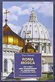 Scarica Libro Roma Mosca Alle origini delle incomprensioni tra cattolicesimo e ortodossia russa (PDF,EPUB,MOBI) Online Italiano Gratis