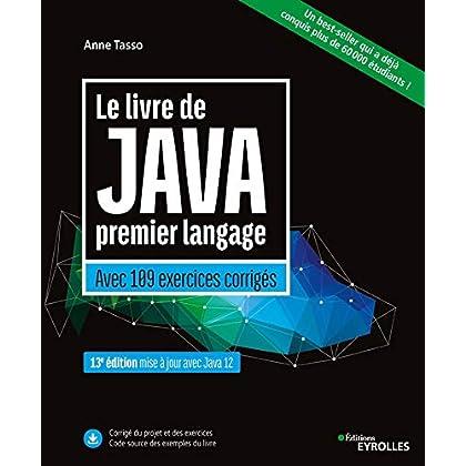 Le livre de Java premier langage: Avec 109 exercices corrigés