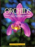 Orchids Practical advice on buying and growing indoors and outdoors (1st Edition)