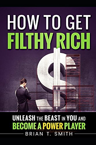 How to Get Filthy Rich (Cryptocurrency) por BRIAN T. SMITH