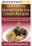Homemade Ice Cream Recipes: Recreate The Creamy Goodness Of Your Favorite Pint Flavors With This Collection Of Recipes. (Quick & Easy Recipes) (English Edition)