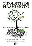 Tiroiditis de Hashimoto. Pautas de salud para tratar la causa raíz (Salud natural)