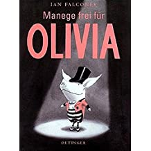 Menage Frei Fur Olivia / Olivia Saves the Circus (German Edition) by Ian Falconer (2002-08-02)