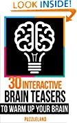 #10: 30 Interactive Brainteasers to Warm up your Brain (Riddles & Brain teasers, puzzles, puzzles & games)