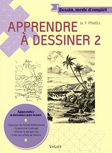 Apprendre à dessiner : Tome 2 par William F. Powell