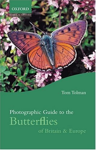 Photographic Guide to the Butterflies of Britain and Europe by Tom Tolman (2001-06-07)