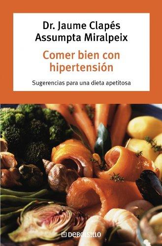 Descargar Libro Comer bien con hipertensión: Sugerencias para una dieta apetitosa (AUTOAYUDA) de Unknown