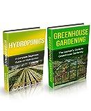 Greenhouse: Greenhouse Construction, Greenhouse Gardening & Hydroponics Box Set (Greenhouse, Greenhouse Gardening, Greenhouse Gardening for Beginners, ... for Beginners, Hydroponics guide)