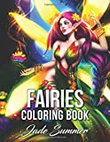 Fairies Coloring Book: An Adult Coloring Book with Beautiful Fantasy Women, Cute Magical Animals, and Relaxing Forest Scenes...