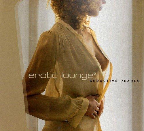 Erotic Lounge 6 - Seductive Pearls