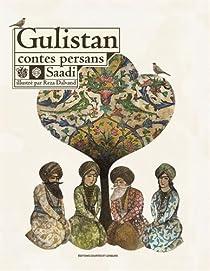 Gulistan, contes persans par  Saadi