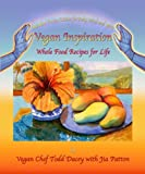 Telecharger Livres Vegan Inspiration Whole Food Recipes for Life Rainbow Fusion Cuisine for Body Mind and Spirit by Todd Dacey 19 Feb 2009 Spiral bound (PDF,EPUB,MOBI) gratuits en Francaise