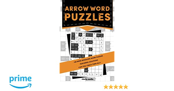 arrow word puzzles 100 puzzles with solutions amazoncouk clarity media 9781540641465 books